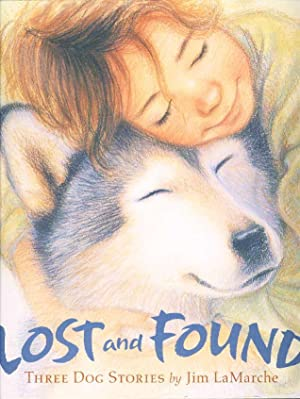 LOST AND FOUND: Three Dog Stories.: LaMarche, Jim.