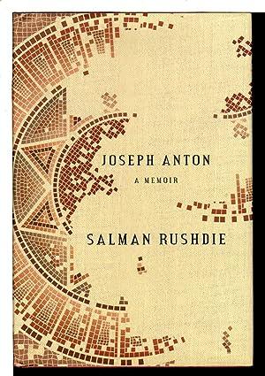 JOSEPH ANTON: A Memoir.: Rushdie, Salman.