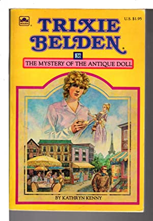 TRIXIE BELDEN: THE MYSTERY OF THE ANTIQUE: Kenny, Kathryn