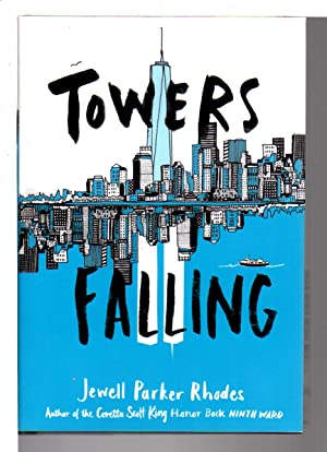 TOWERS FALLING.: Rhodes, Jewell Parker.