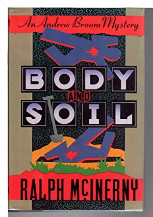 BODY AND SOIL: An Andrew Broom Mystery.: McInerny, Ralph (1930-2010)