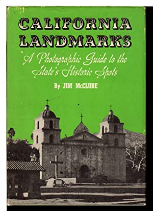 CALIFORNIA LANDMARKS: A Photographic Guide to the: McClure, James D.