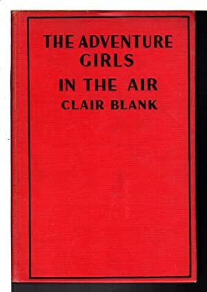 THE ADVENTURE GIRLS IN THE AIR, #2: Blank, Claire (Clarissa