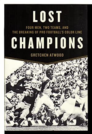 LOST CHAMPIONS: Four Men, Two Teams, and the Breaking of Pro Football's Color Line.