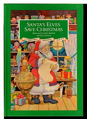 SANTA'S ELVES SAVE CHRISTMAS: A Christmas Treasury Pop-Up.