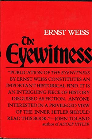 THE EYEWITNESS.: Weiss, Ernst (1882-1940), translated by Ella R. W. McKee, foreword by Rudolph ...