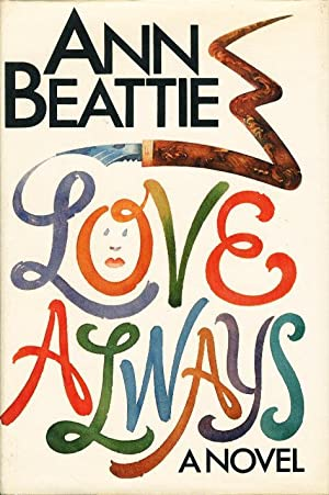LOVE ALWAYS.: Beattie, Ann.
