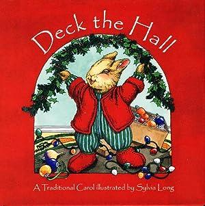 DECK THE HALL: A Traditional Carol.: Long, Sylvia, illustrator.