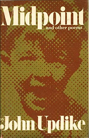 MIDPOINT AND OTHER POEMS.: Updike, John,