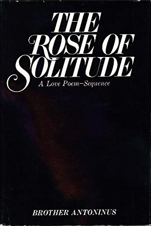 THE ROSE OF SOLITUDE: A Love Poem-Sequence.