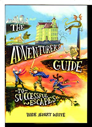 THE ADVENTURER'S GUIDE TO SUCCESSFUL ESCAPES.