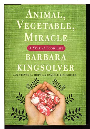 ANIMAL, VEGETABLE, MIRACLE: A Year of Food Life.