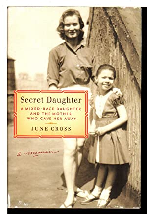 SECRET DAUGHTER: A Mixed-Race Daughter and the Mother Who Gave Her Away.