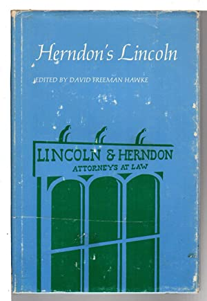 HERNDON'S LINCOLN: The True Story of a: Herndon, William H.;