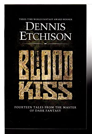 THE BLOOD KISS: The Definitive Edition.