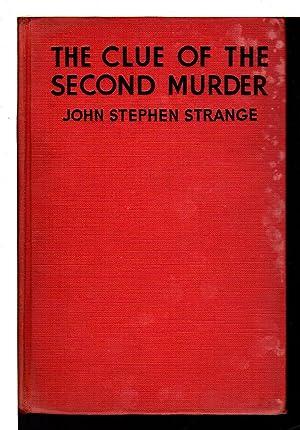 THE CLUE OF THE SECOND MURDER.: Strange, John Steven