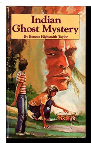 INDIAN GHOST MYSTERY.: Taylor, Bonnie Highsmith.