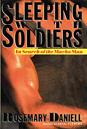 SLEEPING WITH SOLDIERS: In Search of the Macho Man.: Daniell, Rosemary.