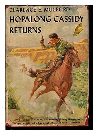 HOPALONG CASSIDY RETURNS.: Mulford, Clarence E.
