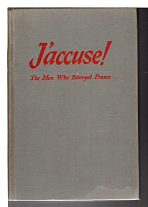 J'ACCUSE! The Men Who Betrayed France.: Simone, Andre.