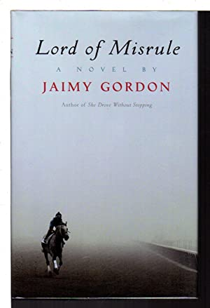 LORD OF MISRULE.: Gordon, Jaimy.