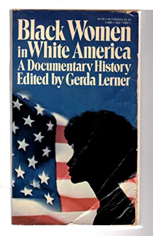 BLACK WOMEN IN WHITE AMERICA: A Documentary History.