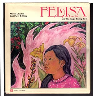 FELISA AND THE MAGIC TIKLING BIRD: Belknap, Jodi Parry;