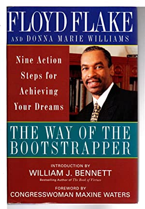 THE WAY OF THE BOOTSTRAPPER: Nine Action Steps for Achieving Your Dreams.