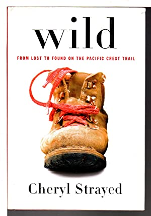 WILD : From Lost to Found on: Strayed, Cheryl .