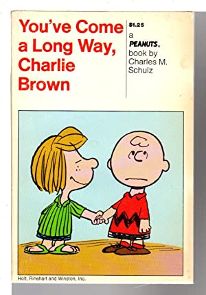 YOU'VE COME A LONG WAY, CHARLIE BROWN: A New Peanuts Book.