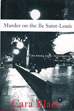 MURDER ON THE ILE SAINT-LOUIS.: Black, Cara.