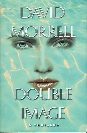 DOUBLE IMAGE.: Morrell, David.