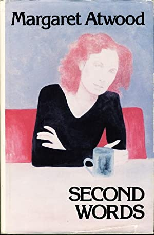 SECOND WORDS: Selected Critical Prose.: Atwood, Margaret.