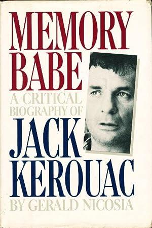 MEMORY BABE: A Critical Biography of Jack Kerouac.: Kerouac, Jack] Nicosia, Gerald.