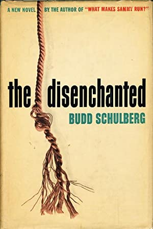 THE DISENCHANTED.: Schulberg, Budd ((1914-2009)