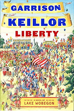 LIBERTY: A Lake Wobegon Novel.