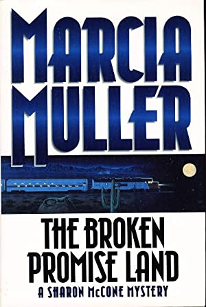 THE BROKEN PROMISE LAND: Muller, Marcia.