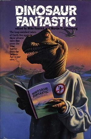 DINOSAUR FANTASTIC.: Anthology, signed] Resnick, Mike and Martin H Greenberg, editors (Kristine ...