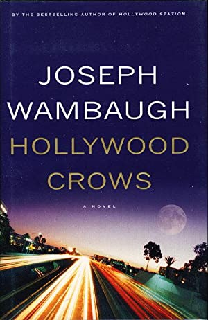 HOLLYWOOD CROWS.: Wambaugh, Joseph.