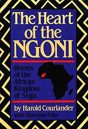 THE HEART OF THE NGONI: Heroes of: Courlander, Harold and