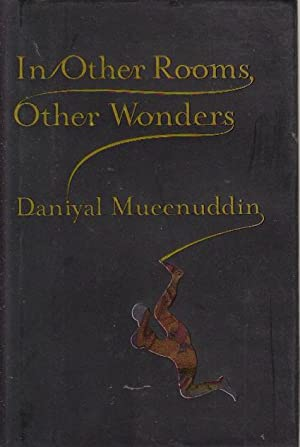 IN OTHER ROOMS, OTHER WONDERS: Connected Stories.: Mueenuddin, Daniyal.