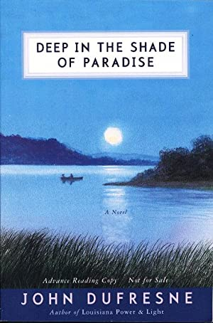 DEEP IN THE SHADE OF PARADISE.: Dufresne, John