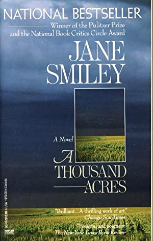 a literary analysis of thousand acres by jane smiley Jane smiley (1949- ) is one of the greatest contemporary woman writers in america her masterpiece a thousand acres was awarded the pulitzer prize for fiction as well as the national book critics circ.