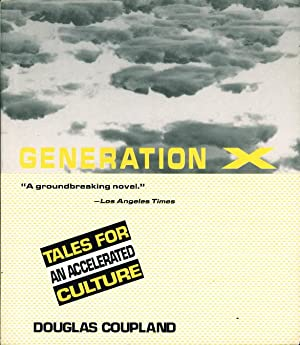 GENERATION X: Tales from an Accelerated Culture.: Coupland, Douglas.
