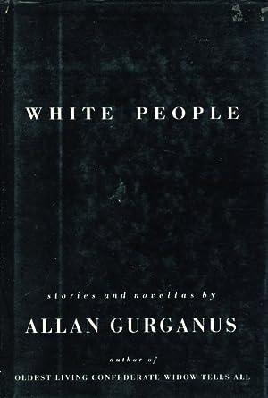 WHITE PEOPLE.: Gurganus, Allan.