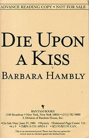 DIE UPON A KISS.: Hambly, Barbara.