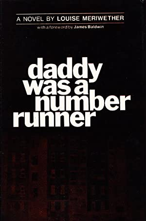 DADDY WAS A NUMBER RUNNER.: Meriwether, Louise (foreword by James Baldwin.)