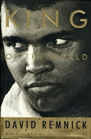 KING OF THE WORLD: Muhammad Ali and: Ali, Muhammad] Remnick,