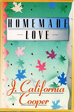 HOMEMADE LOVE.: Cooper, J. California