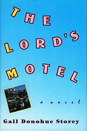 THE LORD'S MOTEL.: Storey, Gail Donohue.